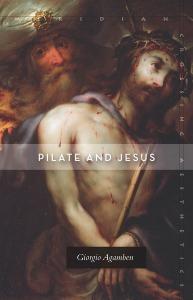 Agamben Pilate Jesus 2015